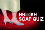 British Soap Quiz